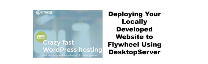 DesktopServer Deplo To Flywheel
