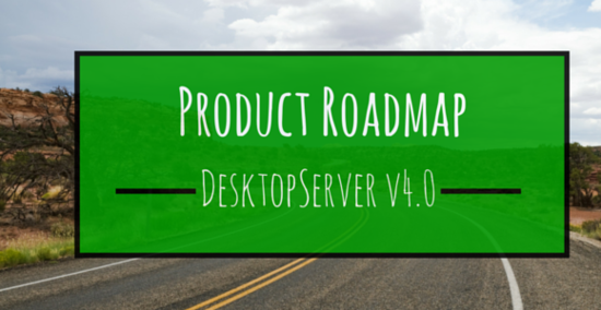 Product Roadmap DesktopServer