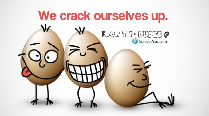 Laughter Has Increased Our Productivity At ServerPress