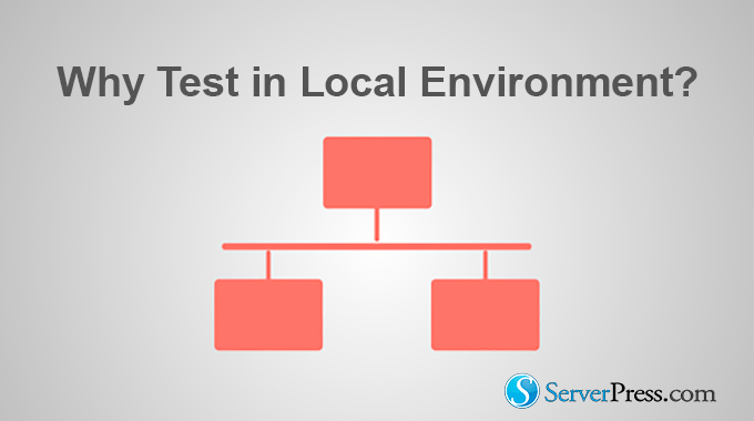 Why Develop Locally?